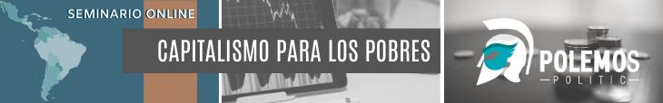 banner seminario online Capitalismo para los pobres polemos politic